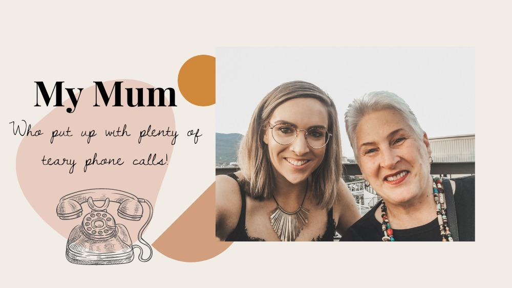 Image of Nadia and her mum, both smiling at camera. Nadia is on the left and her mum is on the right. Text reads: My mum who put up with plenty of teary phone calls!