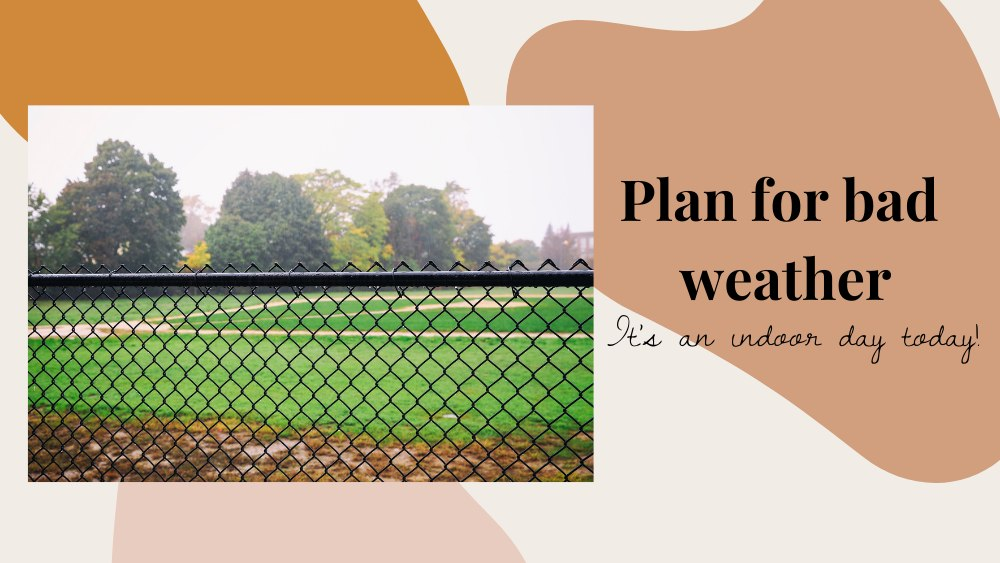 Image of rainy sports oval with text that reads plan for bad weather, its an indoor day today