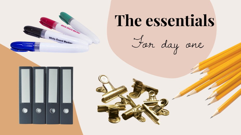 Image of pencils, bulldog clips, whiteboard markers and ring binders text reads the essentials for day one
