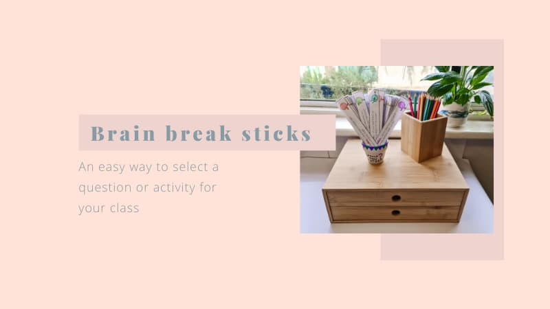 """Image of brain break sticks in a pot next to a pencil holder. Image is on a pink background and text reads """"Brain break sticks: an easy way to select a question or activity for your class"""""""