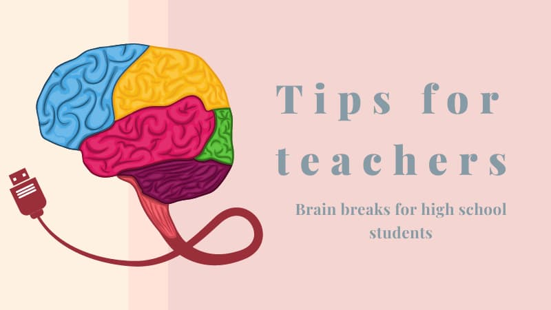 """Illustration on brain with attached power cord on a pink and off-white background. Text reads: """"Tips for teachers: Brain breaks for high school students"""""""